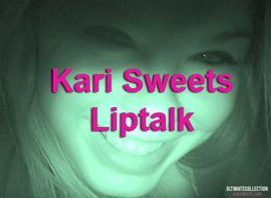 Kari Sweets Liptalk