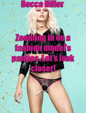 Zooming in on Becca Hiller's fashion model panties